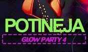 Potineja GLOW PARTY IV