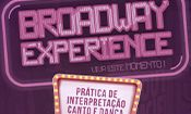 Broadway Experience