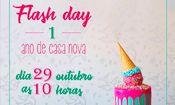 Flash Day - 1 ano de casa nova