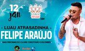Felipe Araújo - Luau Atrasadinha
